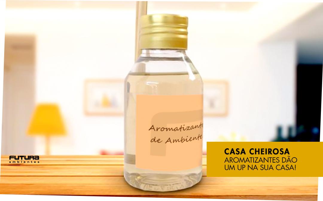 Casa cheirosa: aromatizantes dão um UP na sua casa!