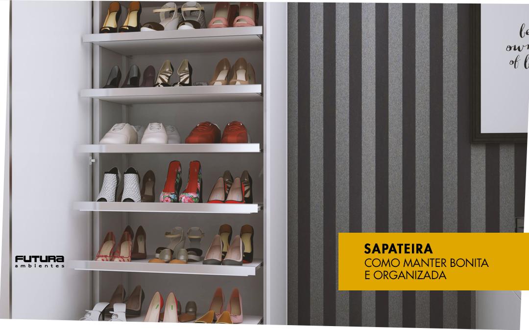 Como manter sua sapateira bonita e organizada